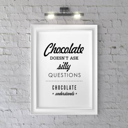 Plakat Chocolate doesn`t ask silly question chocolate understand