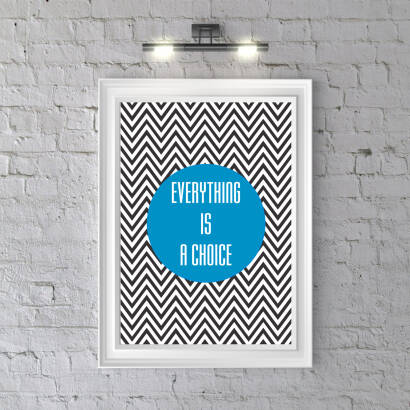 Plakat Everything is a choice